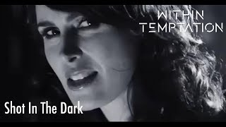 Смотреть клип Within Temptation - Shot In The Dark