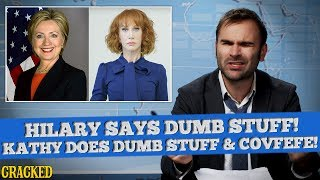Hillary Clinton Says Some Dumb Stuff, Kathy Griffin Does Some Dumb Stuff & #Covfefe - SOME NEWS