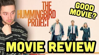The Hummingbird Project | Movie Review