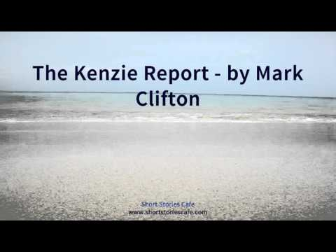 The Kenzie Report   by Mark Clifton