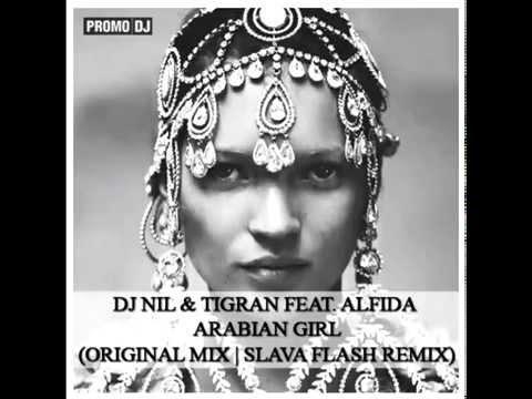 Dj Nil & Tigran feat  Alfida   Arabian girl  Original mix