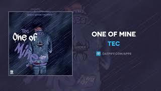 """TEC """"One Of Mine"""" (AUDIO)"""