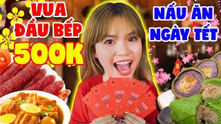 KITCHEN KING: 500K TET COOKING | TESTING TO GO TO COOKING FAIR FOR MEN | SUNNY TRUONG