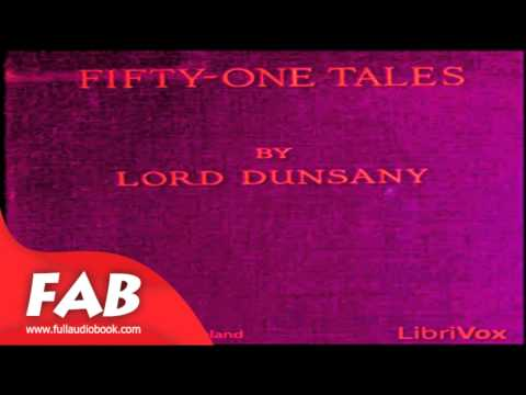 Fifty One Tales Full Audiobook by Lord DUNSANY by Myths, Legends & Fairy Tales Fiction