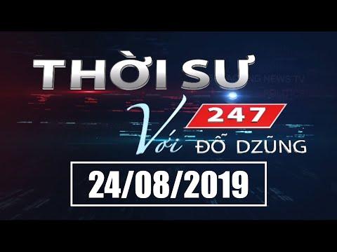Thời Sự 247 Với Đỗ Dzũng   24/08/2019   SET TV www.setchannel.tv