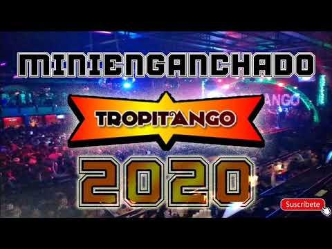 TROPITANGO BAILABLE 2020 (Mini Enganchado Vol.1)