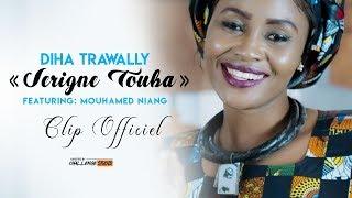 "DIHA TRAWALLY "" Serigne Touba ""  Feat Mouhamed NIANG Clip Officiel"