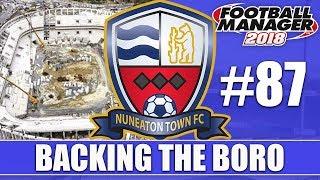 Backing the Boro FM18 | NUNEATON | Part 87 | CARLISLE & STEVENAGE | Football Manager 2018