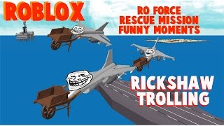ROBLOX Ro-Force Rescue Mission Funny Moments - Rickshaw Glitch Trolling w/ amis!