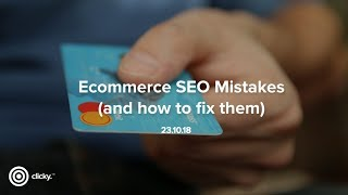 Webinar | The Most Common eCommerce SEO Mistakes (and how to fix them) thumbnail
