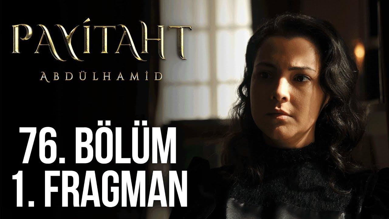 Payitaht Abdülhamid 76. Bölüm 1. Tanıtım!