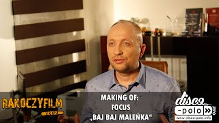 Making of: Focus - Baj baj maleńka