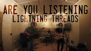 Lightning Threads - Are You Listening