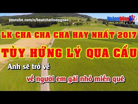 LK Cha Cha Cha Hay Nhất 2017 |Tùy Hứng Lý Qua Cầu | karaoke Nhạc Sống Cực Hay | Nhạc Sống Minh Công