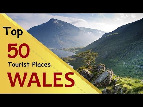 """WALES"" Top 50 Tourist Places 