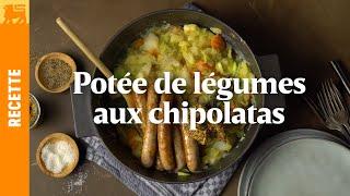Potée de légumes aux chipolatas