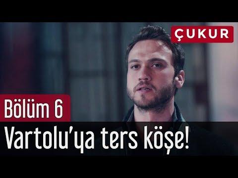 Çukur 6. Bölüm - Vartolu'ya Ters Köşe!
