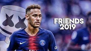 Neymar Jr ► Marshmello - Friends ● 2019 - Insane Skills & Goals l HD