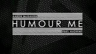 Humour Me - Aaron McGahon