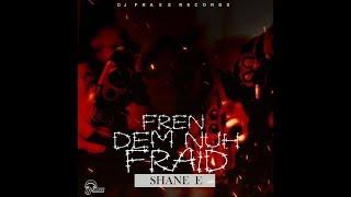 "DJ Frass Sending Shane E - ""Fren Dem Fraid""  To Wreck Popcaan Unruy Camp"