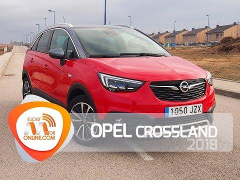 Opel Crossland X 2018  Al volante  Prueba dinámica    Supermotoronline.com