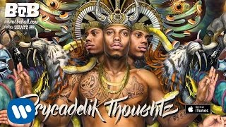 B.o.B - Psycadelik Thoughtz