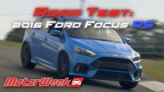 Road Test: 2016 Ford Focus RS - The Wait is Over for Ford's AWD Hot Hatch(, 2016-10-21T13:10:20.000Z)