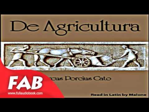 De Agricultura Full Audiobook by Marcus Porcius CATO by Classics (Antiquity)