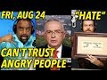 """Aug 24: Angry People Will Betray... """"Uncle Tom!"""" How to Overcome Hate"""
