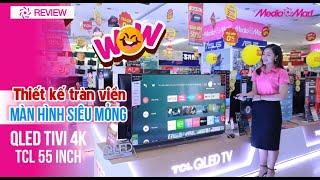 QLED Tivi 4K TCL 55C815 55 inch Smart Android TV - Tuyệt tác thiết kế tràn viền