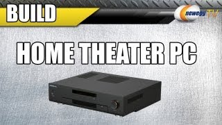 Newegg Tv: Home Theater Pc Build