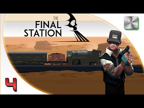 The  Final Station Gameplay - The Final Station Let's Play - Ep 4 - Final Station Walkthrough
