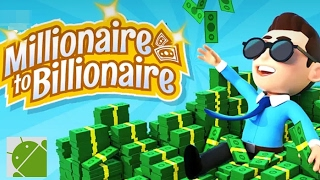 Millionaire to Billionaire - Android Gameplay HD