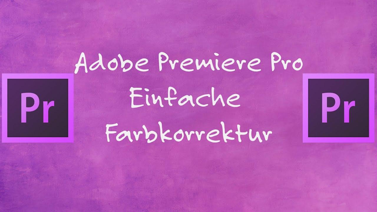 Premiere Pro Tutorial #15 Farbkorrektur [German   Deutsch][4k   Ultra HD]