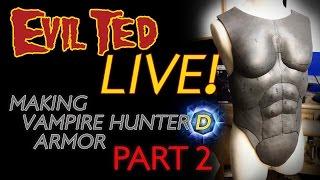 Evil Ted Live: Vampire Hunter D  Body Armor Part 2