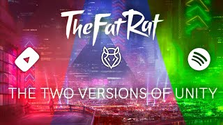 There are 2 verṡions of TheFatRat - Unity   Lyrics Video