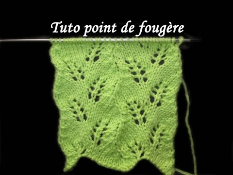 Tuto point de fougere au tricot facile stitch of fern knitting youtube - Point tricot ajoure facile ...