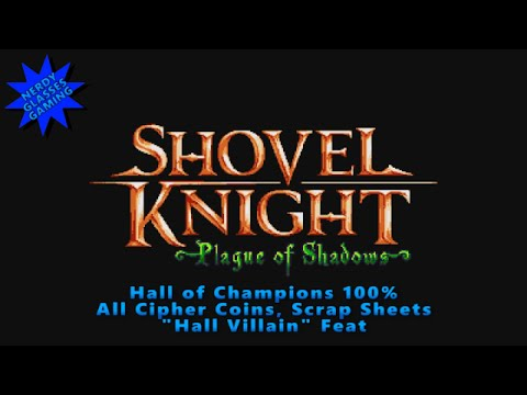 Shovel Knight: Plague of Shadows - Hall of Champions 100% &