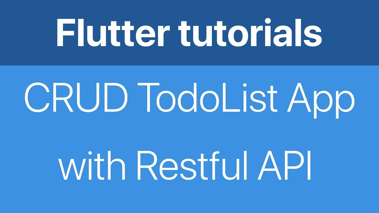 21-Make a CRUD TodoList app with networking Restful API in Flutter