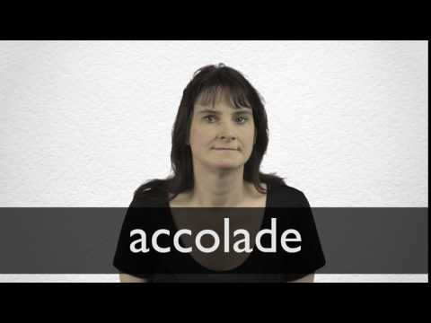 Accolade definition and meaning | Collins English Dictionary