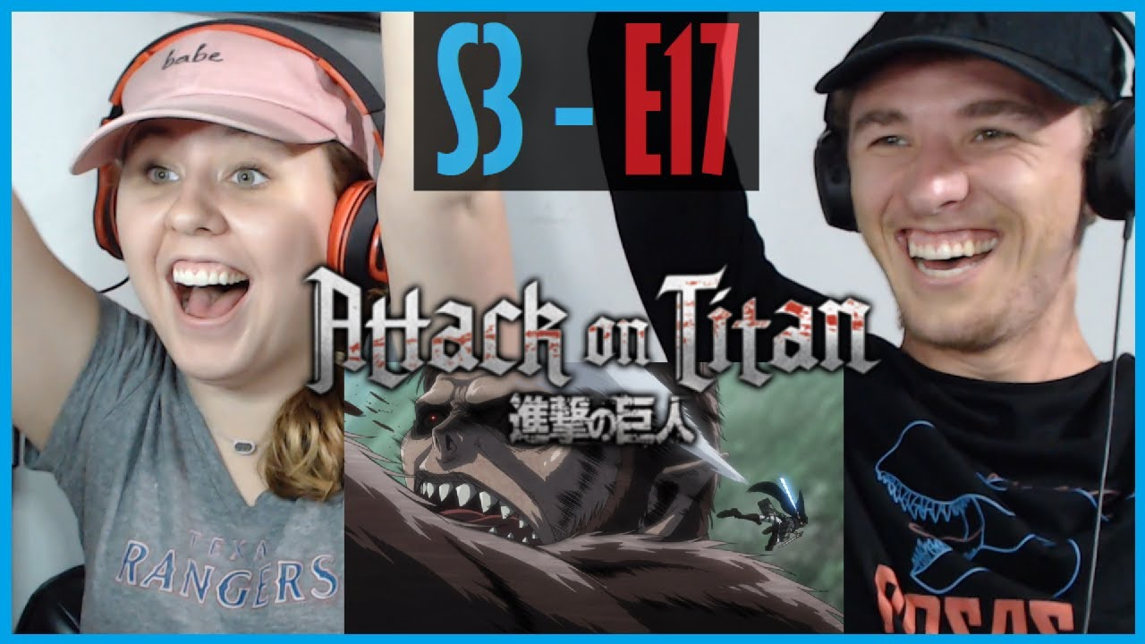 My Sister and I React to Attack on Titan S3 - E17