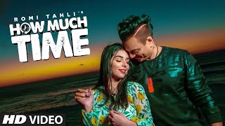 How Much Time: Romy Tahlie (Full Song) Kunaal | Abhi | Latest Punjabi Songs 2019