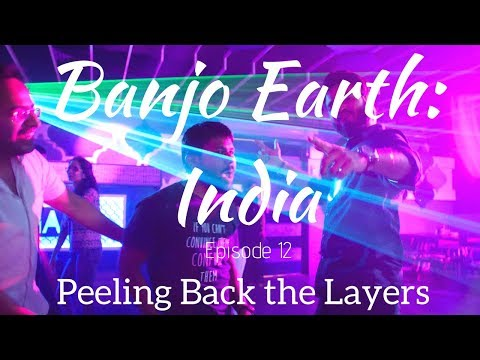 Andy Eversole -Banjo Earth: India - Music and Travel Vlog Ep.12 - Peeling Back the Layers