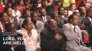 Bishop Clarence E. McClendon - Lord, You Are Welcome (Live)