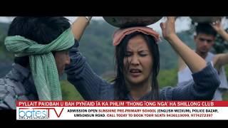 PYLLAIT PAIDBAH U BAH PYNÏAID ÏA KA PHLIM 'THONG ÏONG NGA' HA SHILLONG CLUB