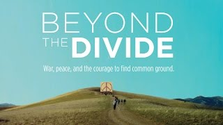 Beyond the Divide Film Official Trailer