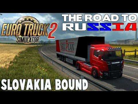 ETS2 - SLOVAKIA BOUND (The Road to Russia)