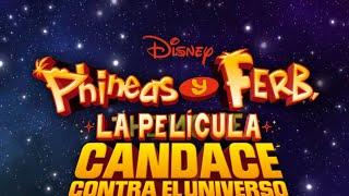 Phineas y Ferb La Pelicula: Candace Contra El Universo [DESCARGA - Español]