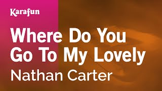 Karaoke Where Do You Go To My Lovely - Nathan Carter *