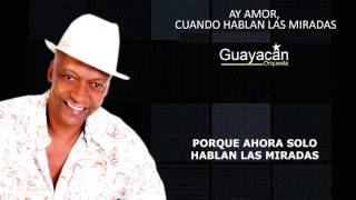 Karaoke Cuando Hablan Las Miradas Guayacán Orquesta